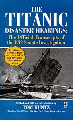 Free download The Titanic Disaster Hearings: The Official Transcripts of the 1912 Senate Investigation DJVU