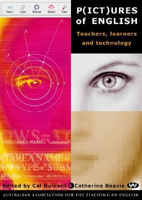 P(ICT)ures of English: Teachers, Learners and Technology