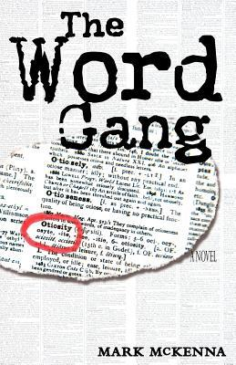 The Word Gang by Mark  McKenna