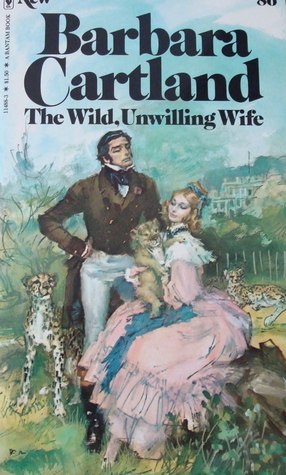 The Wild,Unwilling Wife by Barbara Cartland