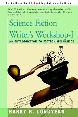 Science Fiction Writer's Workshop-I: An Introduction to Fiction Mechanics