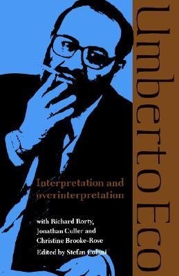 Interpretation and Overinterpretation by Umberto Eco