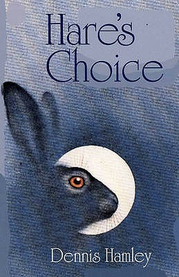Hare's Choice by Dennis Hamley