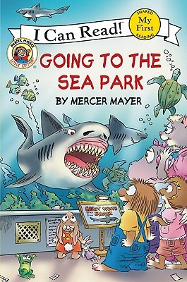 Going to the Sea Park by Mercer Mayer