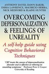 Overcoming Depersonalization and Feelings of Unreality by Anthony S. David