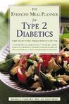 The Everyday Meal Planner for Type 2 Diabetes: Simple Tips for Healthy Dining at Home or on the Town