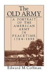 The Old Army by Edward M. Coffman