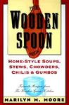 The Wooden Spoon Book of Home-Style Soups, Stews, Chowders, Chilis and Gumbos: Favorite Recipes from The Wooden Spoon Kitchen
