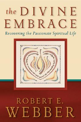 The Divine Embrace by Robert Webber