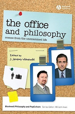 The Office and Philosophy by J. Jeremy Wisnewski