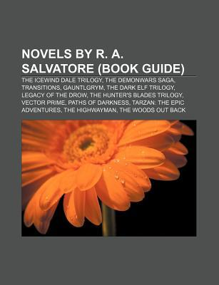 Novels by R. A. Salvatore by Books LLC