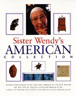 Sister Wendy's American Collection by Wendy Beckett