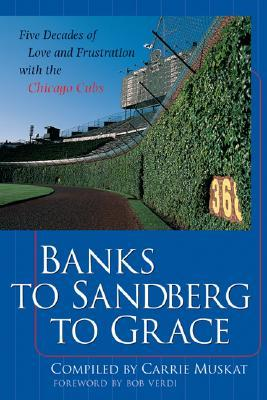 Banks to Sandberg to Grace by Carrie Muskat