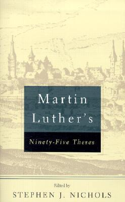 Martin Luther's Ninety-Five Theses by Martin Luther