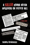 A Killer Named Hatch Massacre on Potato Hill: A True Story