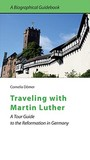 Traveling with Martin Luther