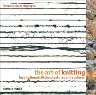 The Art of Knitting by Françoise Tellier-Loumagne