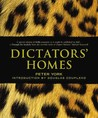 Dictators' Homes: Lifestyles Of The World's Most Colourful Despots