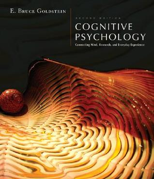 Cognitive Psychology by E. Bruce Goldstein