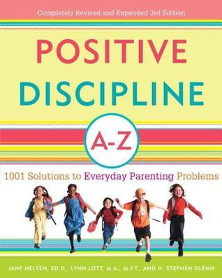 Positive Discipline A-Z by Jane Nelsen