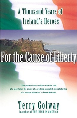 For the Cause of Liberty by Terry Golway