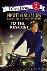 Night at the Museum: Battle of the Smithsonian: To the Rescue! (I Can Read, #2)