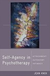 Self-Agency in Psychotherapy: Attachment, Autonomy, and Intimacy