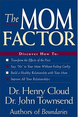 The Mom Factor by Henry Cloud