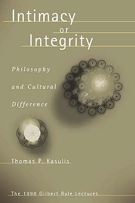 Intimacy or Integrity: Philosophy and Cultural Differences