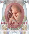 The Pregnant Body Book: The Complete Illustrated Guide from Conception to Birth [With DVD ROM]