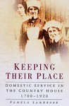 Keeping Their Place: Domestic Service in the Country House, 1700-1920. Pamela Sambrook