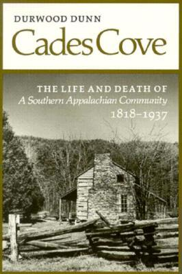 Cades Cove: The Life and Death of a Southern Appalachian Community, 1818-1937