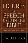 Figures of Speech Used in the Bible: Explained and Illustrated