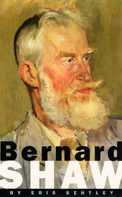 Bernard Shaw by Eric Bentley