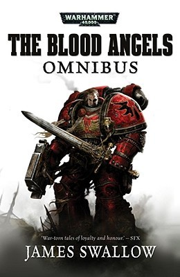 The Blood Angels Omnibus, Volume 1 by James Swallow