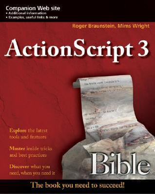 ActionScript 3.0 Bible by Roger Braunstein