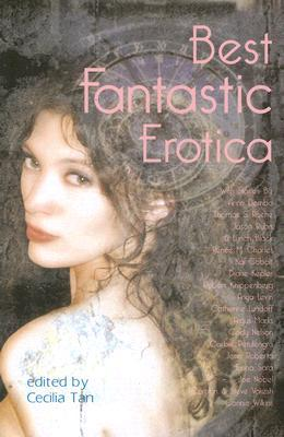 Best Fantastic Erotica, Volume 1 by Cecilia Tan