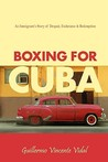 Boxing for Cuba: ...