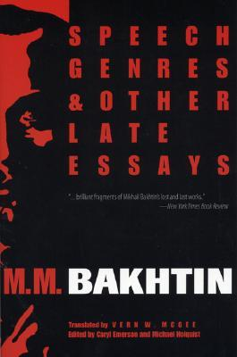 Speech Genres and Other Late Essays by Mikhail Bakhtin