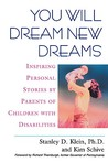 You Will Dream New Dreams: Inspiring Personal Stories by Parents of Children With Disabilities