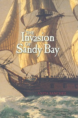 The Invasion of Sandy Bay by Anita Sanchez