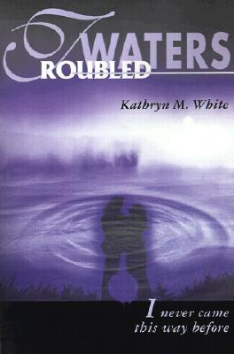 Troubled Waters: I Never Came This Way Before