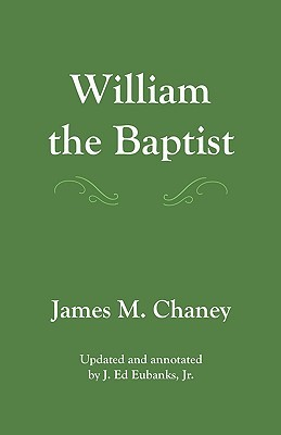 William the Baptist by James M. Chaney