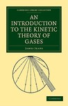 An Introduction To The Kinetic Theory Of Gases (Cambridge Library Collection   Physical Sciences)