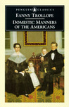 Domestic Manners of the Americans by Fanny Trollope