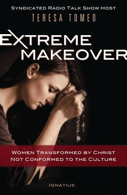 Extreme Makeover by Teresa Tomeo
