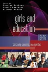 Girls and Education 3-16: Continuing Concerns, New Agendas
