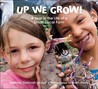 Up We Grow!: A Year in the Life of a Small, Local Farm