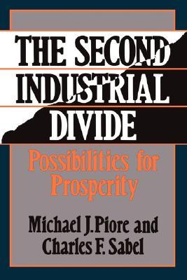 The Second Industrial Divide by Michael J. Piore