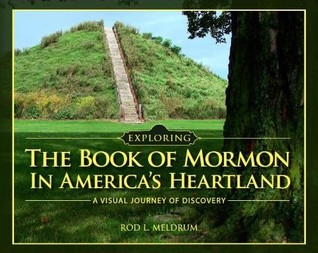 Download online Exploring the Book of Mormon in America's Heartland - A Visual Journey of Discovery DJVU by Rod L. Meldrum